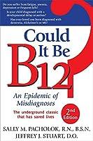Could It Be B12?: An Epidemic of Misdiagnoses by Sally M. Pacholok Jeffrey J. Stuart(2011-01-26)
