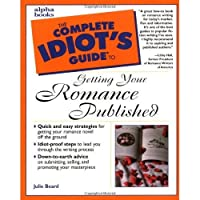 The Complete Idiot's Guide to Getting Your Romance Published【洋書】 [並行輸入品]