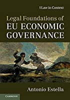 Legal Foundations of EU Economic Governance (Law in Context)