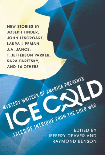 Download Mystery Writers of America Presents Ice Cold: Tales of Intrigue from the Cold War 145552073X
