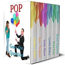 Pop Goes the Question: sweet contemporary romances by [Y'Barbo, Kathleen, Thompson, Janice, Mayne, Debby, Hickey, Cynthia, Gray, Helen, Engstrom, Bonnie]