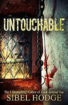 Untouchable: A chillingly dark psychological thriller by [Hodge, Sibel]