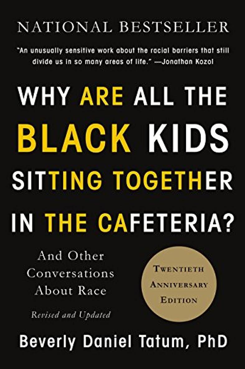 ペイント適格ファイルWhy Are All the Black Kids Sitting Together in the Cafeteria?: And Other Conversations About Race (English Edition)