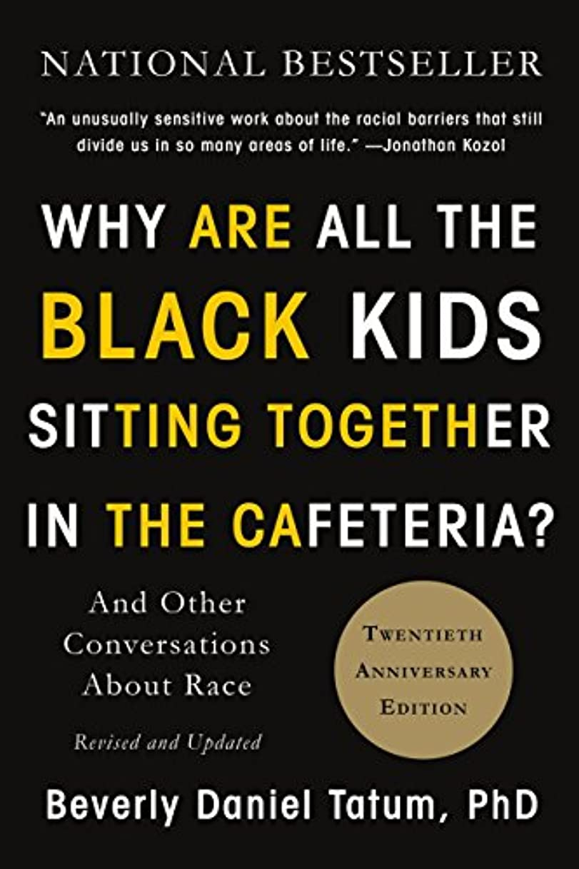 池クロールぼんやりしたWhy Are All the Black Kids Sitting Together in the Cafeteria?: And Other Conversations About Race (English Edition)