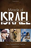 Miracle of Israel: The Shocking, Untold Story of God's Love for His People