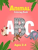Animal Coloring Book: Alphabet Coloring Preschool Workbook for Toddler Ages 2-4