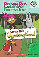 Little Red Quacking Hood (Princess Pink and the Land of Fake-Believe)