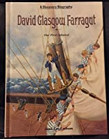 David Glasgow Farragut: Our First Admiral (Discovery Biography)