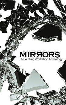 Mirrors: The Writing Workshop Anthology by [Whitelaw, Karen, Threlfo, Diana, Taylor, Dee, Rutherford, John, Ansons, Jessie, Masens, Sue, Jackson, Margaret, King, Mark, Gallop, Maree]
