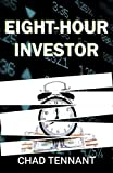 Eight-Hour Investor: A Practical Guide to Do-It-Yourself Investing (English Edition)