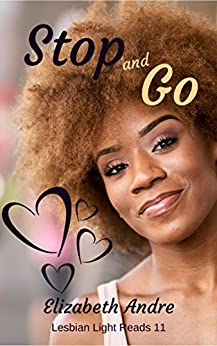 Stop and Go (Lesbian Light Reads Book 11) by [Andre, Elizabeth]