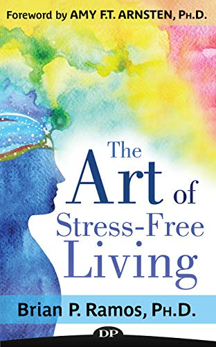 The Art of Stress-Free Living: How to Conquer Anxiety, Rediscover your True Self, and Breathe New Life into your Relationships (English Edition)