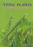 Vedic Plants: Medicinal & Other Uses [並行輸入品]