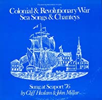 Colonial & Revolutionary War Sea Songs & Shanties