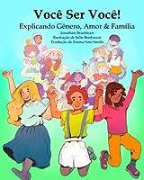Voc? Ser Voc?! Explicando G?nero Amor & Fam?lia: Brazilian Portuguese Translation of You Be You! Explaining Gender Love & Family (Diversity & for Kids) (Volume 1) (Portuguese Edition) [並行輸入品]