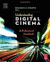 Understanding Digital Cinema: A Professional Handbook