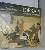 Masterpieces of the Topkapi Museum: Paintings and Miniatures