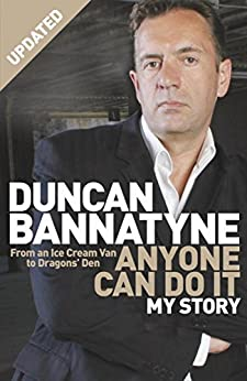 Anyone Can Do It: My Story by [Bannatyne, Duncan]
