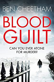 Blood Guilt: A race-against-time suspense thriller with a unique premise by [Cheetham, Ben]