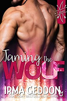 [Geddon, Irma]のTaming the Wolf: A Cupid Standalone Short Story (Cupid's LoveSick Book 2) (English Edition)