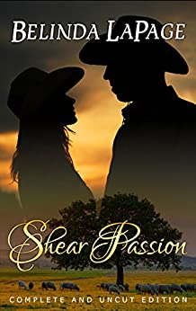 Shear Passion (Complete and Uncut Edition): An Australian Outback Romance by [LaPage, Belinda]