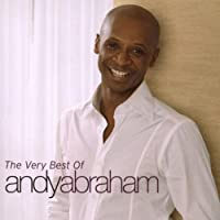 The Very Best of Andy Abraham