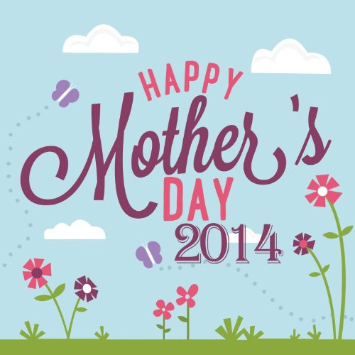 Happy Mothers Day 2014 - Beaut...