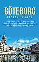 Goeteborg lieben lernen: Der perfekte Reisefuehrer fuer einen unvergesslichen Aufenthalt in Goeteborg inkl. Insider-Tipps und Packliste