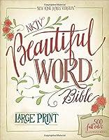 NKJV Beautiful Word Bible: New King James Version: 500 Full-Color Illustrated Verses