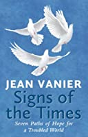 Signs of the Times: Seven Paths of Hope for a Troubled World