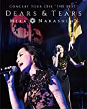 "MIKA NAKASHIMA CONCERT TOUR 2015""THE BEST""DEARS&TEARS"