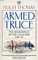 Armed Truce: v. 1: Beginnings of the Cold War, 1945-46