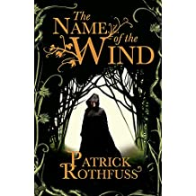 The Name of the Wind: The Kingkiller Chronicle: Book 1