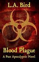 Blood Plague: A Post Apocalyptic Novel