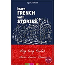 Learn French with Stories: Very Easy Reader - Interactive Ebook - (Marco Learns French) (Sylvie's French Reading Box t. 1) (French Edition)