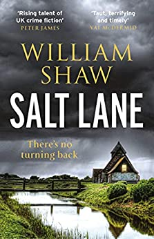 Salt Lane: the superb first book in the DS Alexandra Cupidi Investigations by [Shaw, William]
