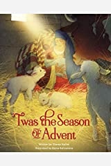 'Twas the Season of Advent: Devotions and Stories for the Christmas Season Kindle Edition