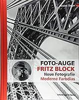 Foto-Auge Fritz Block: Neue Fotografie - Moderne Farbdias