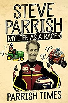 Parrish Times: My Life as a Racer by [Parrish, Steve]