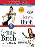 The Complete Bitch: Skinny Bitch & Skinny Bitch in the Kitch