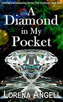 A Diamond in My Pocket (The Unaltered Book 1) by [Angell, Lorena]
