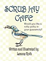 Scrub Jay Cafe: Would You Like a Rollie Pollie in Your Guacamole