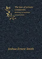 The Law of Private Companies Relating to Business Corporations