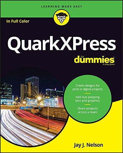 Download QuarkXPress For Dummies (For Dummies (Computer/Tech)) 1119285984