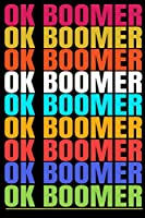 OK Boomer: OK Boomer Notebooks Hilarious millennial saying Gratitude Journal 6x9 100 noBleed