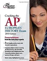 Cracking the AP European History Exam, 2010 Edition (College Test Preparation)
