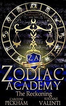 Zodiac Academy 3: The Reckoning: An Academy Bully Romance (Supernatural Bullies and Beasts) by [Peckham, Caroline, Valenti, Susanne]