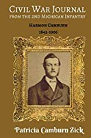 Civil War Journal from the 2nd Michigan Infantry: Harmon Camburn 1842-1906