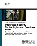 Integrated Security Technologies and Solutions - Volume I: Cisco Security Solutions for Advanced Threat Protection with Next Generation Firewall, Intrusion Prevention, AMP, and Content Security (CCIE Professional Development)