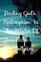 Finding God's Redemption in the Midst of Heartache